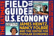 Cover of: The Ultimate Field Guide to the US Economy | James Heintz