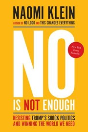 Cover of: No Is Not Enough: Resisting Trump's Shock Politics and Winning the World We Need