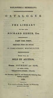 Cover of: Bibliotheca Heberiana. Catalogue of the library of ... R. Heber ... which will be sold by ... Messrs. Sotheby and Son [R.H. Evans and B. Wheatley] ... 1834[-1837] | Richard Heber