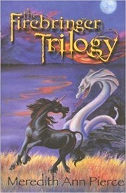 Cover of: The Firebringer Trilogy (Birth of the Firebringer, Dark Moon, The Son of Summit Stars)