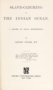 Cover of: Slave-catching in the Indian Ocean: A record of naval experiences.