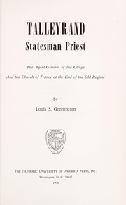 Cover of: Talleyrand, statesman-priest | Louis S. Greenbaum