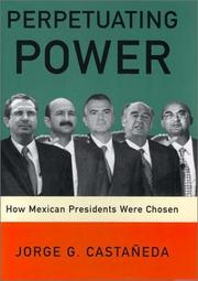 Cover of: Perpetuating Power | Jorge G. Castaneda