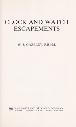 Clock and watch escapements by W. J. Gazeley