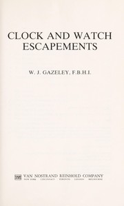 Cover of: Clock and watch escapements | W. J. Gazeley