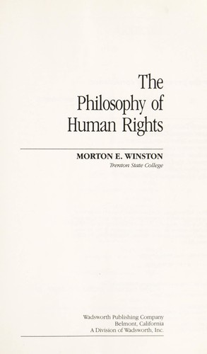 The Philosophy of human rights by [edited by] Morton E. Winston.