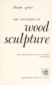 Cover of: The technique of wood sculpture. | Chaim Gross