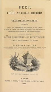 Cover of: Bees: their natural history and general management | Robert Huish