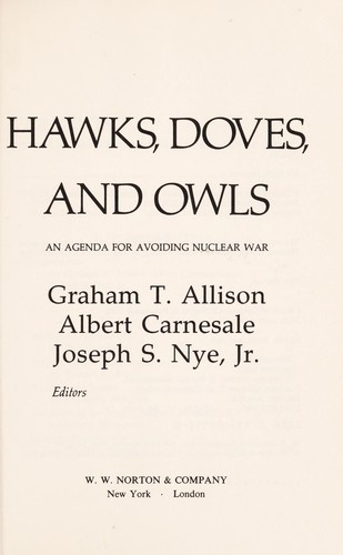 Hawks, doves, and owls : an agenda for avoiding nuclear war by
