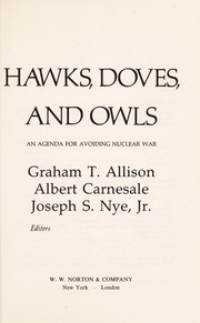Cover of: Hawks, doves, and owls : an agenda for avoiding nuclear war |
