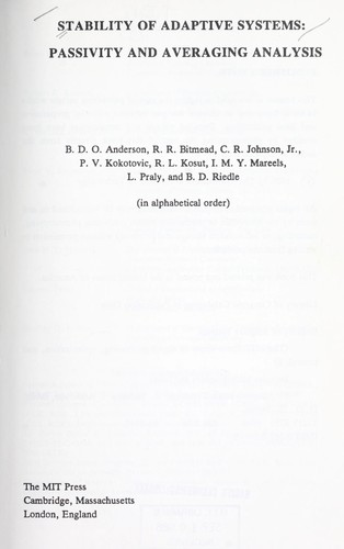 Stability of Adaptive Systems by B. D. O. Anderson, R. R. Bitmead, C. R., Jr. Johnson