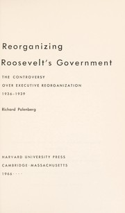 Cover of: Reorganizing Roosevelt's government