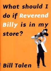 Cover of: What Should I Do if Reverend Billy is in My Store? | Bill Talen