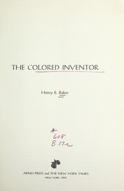 Cover of: The colored inventor | Baker, Henry E.