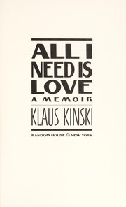 Cover of: All I need is love | Klaus Kinski