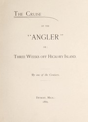 Cover of: The Cruise of the Angler,  or, Three weeks off Hickory Island |