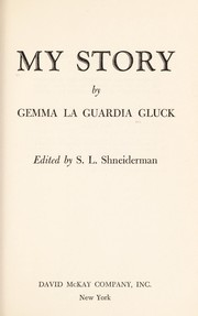 Cover of: My story. | Gemma La Guardia Gluck