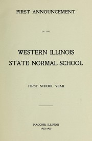 Cover of: First announcement of the Western Illinois State Normal School, first school year
