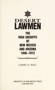 Cover of: Desert lawmen | Larry D. Ball