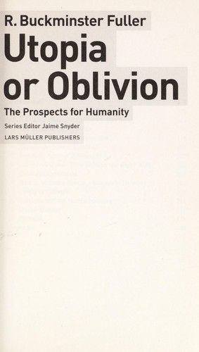 Utopia or oblivion by R. Buckminster Fuller