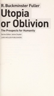 Cover of: Utopia or oblivion | R. Buckminster Fuller