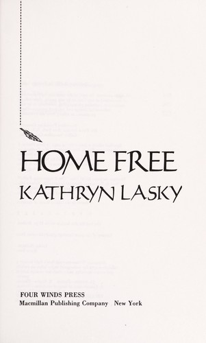 Home free by Kathryn Lasky