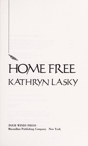 Cover of: Home free | Kathryn Lasky