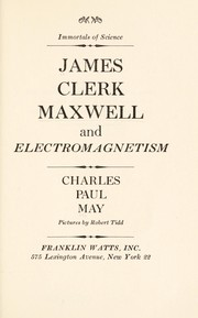 Cover of: James Clerk Maxwell and electromagnetism | Charles Paul May