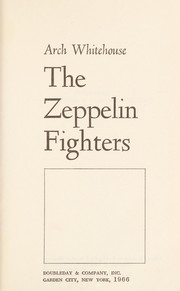 Cover of: The Zeppelin fighters | Arthur George Joseph Whitehouse