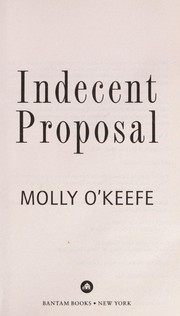 Cover of: Indecent proposal | Molly O'Keefe