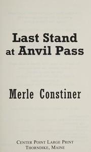 Cover of: Last Stand at Anvil Pass | Merle Constiner