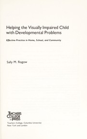Cover of: Helping the visually impaired child with developmental problems | Sally M. Rogow