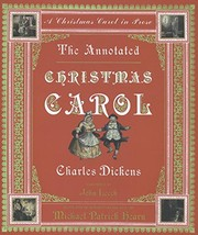 Cover of: The Annotated Christmas Carol | Charles Dickens ; illustrated by John Leech ; edited with an introduction, notes, and bibliography by Michael Patrick Hearn.