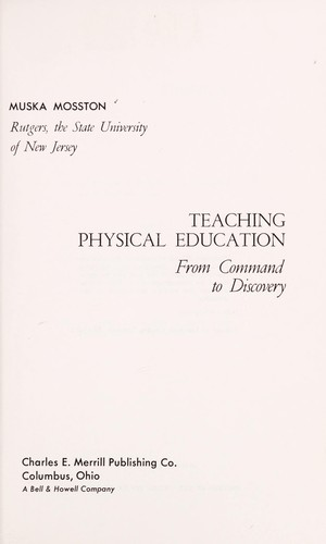 Teaching physical education by Muska Mosston