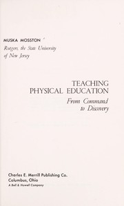 Cover of: Teaching physical education | Muska Mosston
