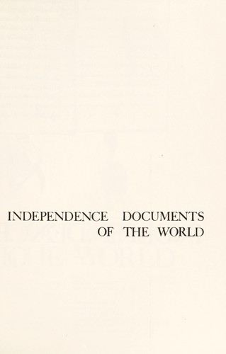 Independence documents of the world by Albert P. Blaustein