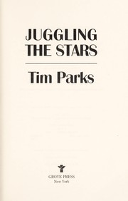 Cover of: Juggling the stars | Tim Parks