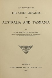 Cover of: An account of the chief libraries of Australia and Tasmania | Clifford Wyndham Holgate