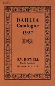 Cover of: Dahlia catalogue 1927 | D.V. Howell (Firm)