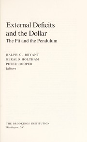 Cover of: External deficits and the dollar : the pit and the pendulum /Ralph C. Bryant, Gerald Holtham, Peter Hooper, editors