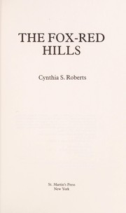 Cover of: The fox-red hills | Cynthia S. Roberts