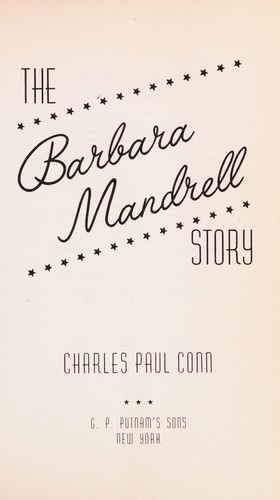 The Barbara Mandrell story by Charles Paul Conn