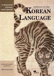 Cover of: Historical, Literary & Cultural Approach To The Korean Language | Alexander Argiielles