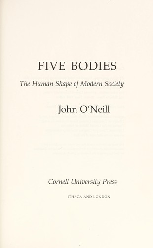 Five bodies : the human shape of modern society by