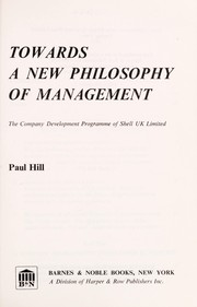 Cover of: Towards a new philosophy of management | Charles Paul Hill