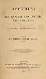 Cover of: Assyria, her manners and customs, arts and arms: Her Manners and Customs, Arts and Arms Restored ..