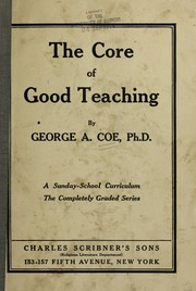 Cover of: Core of good teaching | George Albert Coe