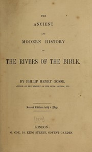 Cover of: The ancient and modern history of the rivers of the Bible