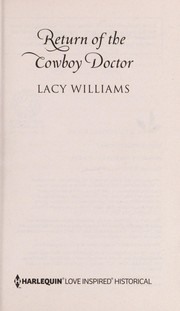 Cover of: Return of the cowboy doctor | Lacy Williams