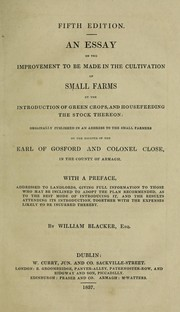 Cover of: An essay on the improvement to be made in the cultivation of small farms by the introduction of green crops, and housefeeding the stock thereon